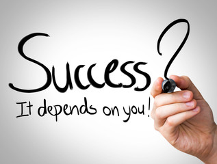 """""""Success, it depends on you"""" Hand writing"""