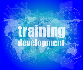 Education and learn concept: Training Development