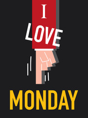 Word I LOVE MONDAY vector illustration