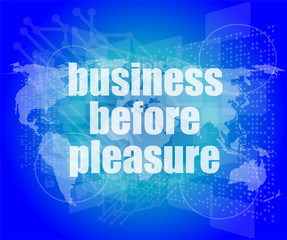 business before pleasure words on digital touch screen