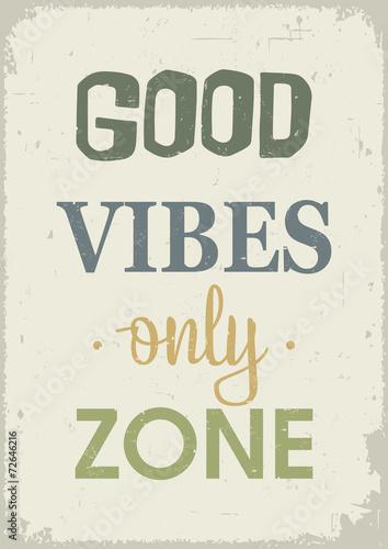 Good mood, good vibes poster. Vintage style. © Milena Vuckovic