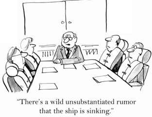 """There's a wild unsubstantiated rumor... ship sinking."""
