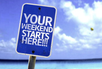 Your Weekend Starts Here!!! sign with a beach
