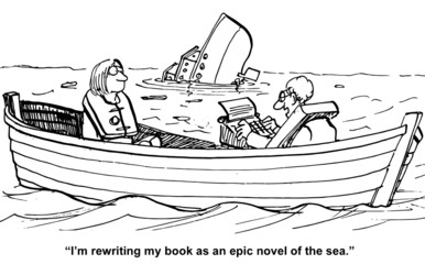 """""""I'm rewriting my book as an epic novel of the sea."""""""