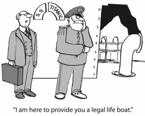 """I am here to provide you a legal lifeboat."""