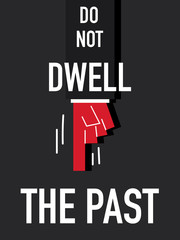 Word DO NOT DWELL THE PAST vector illustration