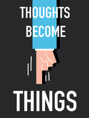 Word THOUGHT BECOME THING vector illustration