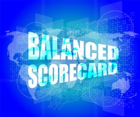 words balanced scorecard on digital screen, business concept