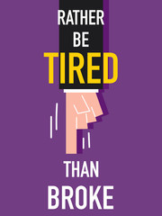 Word RATHER BE TIRED THAN BROKE vector illustration