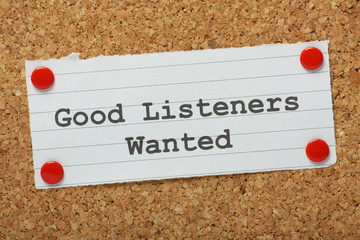 Good Listeners Wanted message on a notice board