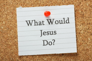 The question What Would Jesus Do? on a notice board