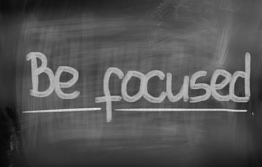 Be Focused Concept