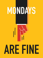 Word MONDAYS ARE FINE vector illustration