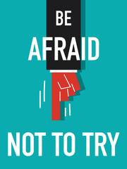 Word BE AFRAID NOT TO TRY vector illustration