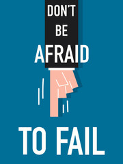 Word DON'T BE AFRAID TO FAIL vector illustration