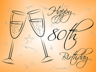 Happy Eightieth Birthday Indicates Congratulations