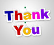Thank You Sign Indicates Many Thanks And Appreciate