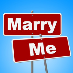Marry Me Signs Indicates Get Married And Advertisement