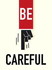 Word BE CAREFUL