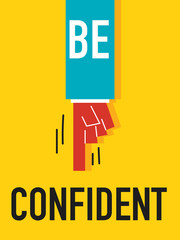 Word BE CONFIDENT vector illustration