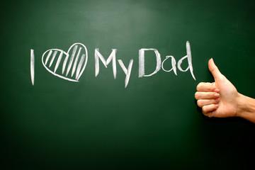 I love dad on blackboard background concept