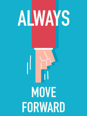 Word ALWAYS MOVE FORWARD