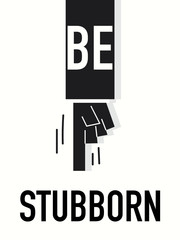 Word BE STUBBORN