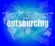 Job, work concept: words Outsourcing on digital screen, 3d