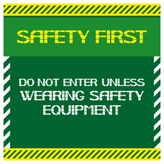 Safety first.Do not enter unless wearing safety equipment