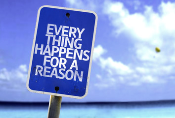 Every Thing Happens For a Reason sign