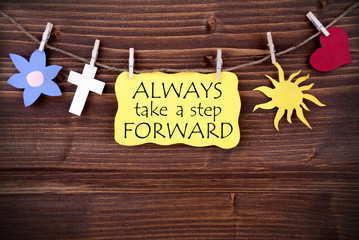 Yellow  Label Saying Always Take A Step Forward