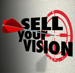 Sell Your Vision Words Arrow Target Presentation Plan Strategy