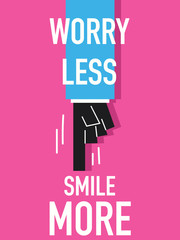 Word WORRY LESS SMILE MORE