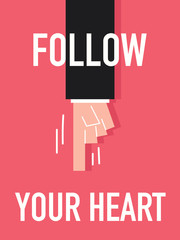 Word FOLLOW YOUR HEART