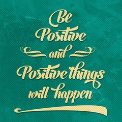 "'Be positive"" Quote Typographical  retro Background"