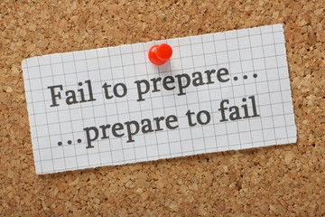 Fail to Prepare, Prepare to Fail reminder