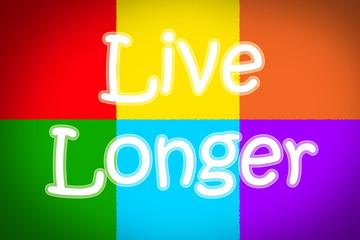 Live Longer Concept