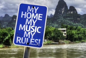My Home My Music My Rules sign with a exotic background
