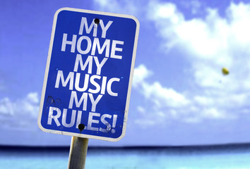 My Home My Music My Rules sign with a beach