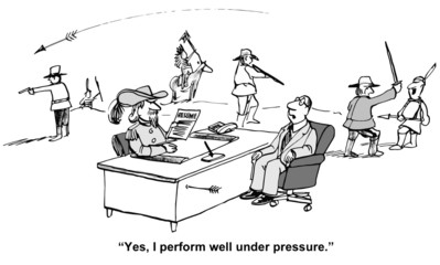 """Yes, I perform well under pressure."""