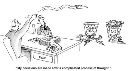 """""""Decisions... after a complicated process of thought."""""""