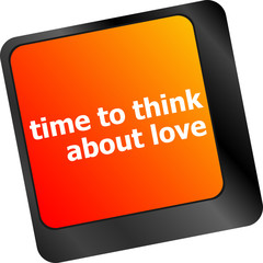 keyboard key with time to think about love text