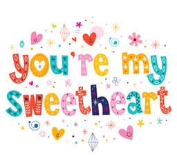 You're my sweetheart typography lettering text card design