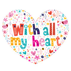 With all my heart typography lettering card