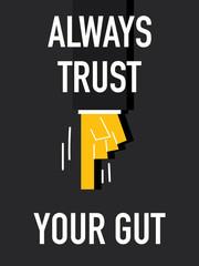 Word ALWAYS TRUST YOUR GUT
