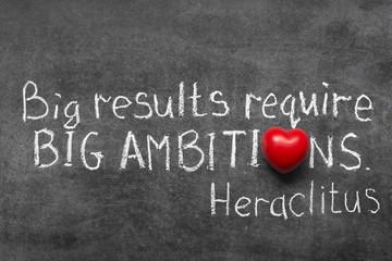 big ambitions