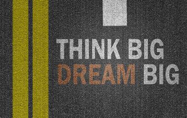 think big dream big!
