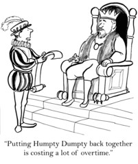 """Putting Humpty Dumpty back together... a lot of overtime."""