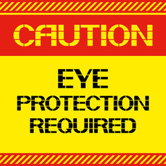 Caution .Eye protection required.