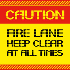 Caution .Fire lane keep clear at all times.